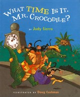 What Time Is It, Mr. Crocodile? | Judy Sierra |