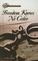 Freedom Knows No Color | Anne E. Schraff |