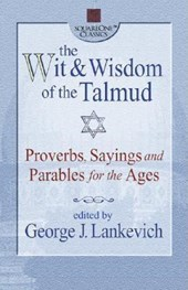 The Wit & Wisdom of the Talmud