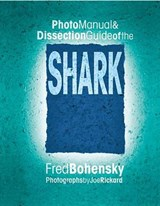 Photo Manual & Dissection Guide of the Shark | Fred Bohensky |