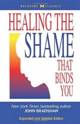 Healing the Shame That Binds You | John Bradshaw |