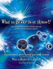 What the Bleep Do We Know!? | Arntz, William ; Chasse, Betsy ; Vicente, Mark |
