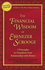 The Financial Wisdom of Ebenezer Scrooge | Klontz, Ted ; Klontz, Brad ; Kahler, Rick |