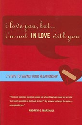 I Love You, But... I'm Not IN LOVE With You | Andrew G. Marshall |