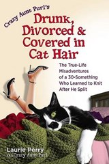 Drunk, Divorced, and Covered in Cat Hair | Laurie Perry |