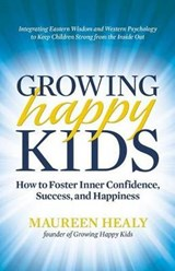 Growing Happy Kids | Maureen Healy |