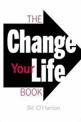 The Change Your Life Book | William Hudson O'hanlon |