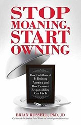 Stop Moaning, Start Owning | Brian Russell |