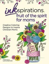 Inkspirations Fruit of the Spirit for Moms | Lorrie Bennett |