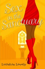 Sex in the Sanctuary | Lutishia Lovely |