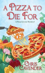 A Pizza to Die for | Chris Cavender |
