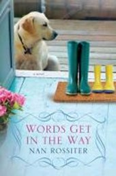 Words Get in the Way | Nan Rossiter |