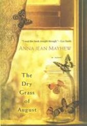 The Dry Grass of August | Anna Jean Mayhew |