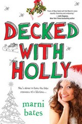 Decked with Holly | Marni Bates |