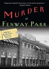 Murder at Fenway Park | Troy Soos |