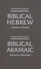 Fundamental Biblical Hebrew | Andrew E. Steinmann |