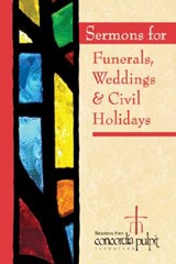 Sermons for Funerals, Weddings, & Civil Holidays [With CDROM] | Concordia Pulpit |