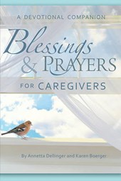 Blessings & Prayers for Caregivers | Annetta Dellinger |