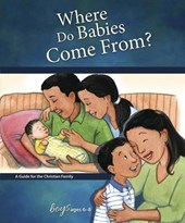 Where Do Babies Come From?, for Boys Ages 6-8