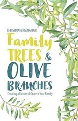 Family Trees and Olive Branches | Christina Hergenrader |
