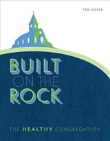 Built on the Rock | Ted Kober |