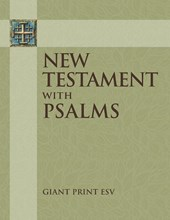 ESV Giant Print New Testament with the Book of Psalms