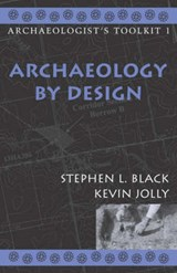 Archaeology by Design | Stephen L. Black |