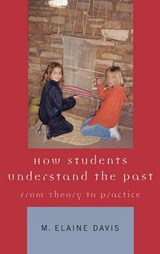 How Students Understand the Past | M. Elaine Davis |