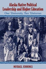 Alaska Native Political Leadership and Higher Education | Michael L. Jennings |
