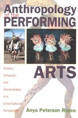 Anthropology of the Performing Arts | Anya Peterson Royce |