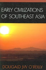 Early Civilizations of Southeast Asia | Dougald J. W. O'reilly |