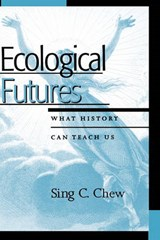 Ecological Futures | Sing C. Chew |