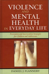 Violence and Mental Health in Everyday Life | Daniel J. Flannery |