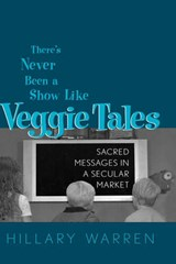 There's Never Been a Show Like Veggie Tales | Hillary Warren |