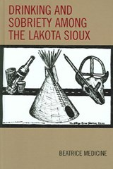 Drinking and Sobriety Among the Lakota Sioux | Beatrice Medicine |