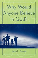 Why Would Anyone Believe in God? | Justin L. Barrett |