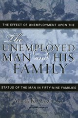 The Unemployed Man and His Family | Mirra Komarovsky |