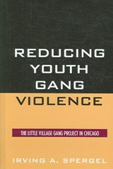 Reducing Youth Gang Violence | Irving A. Spergel |