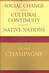 Social Change and Cultural Continuity Among Native Nations | Duane Champagne |