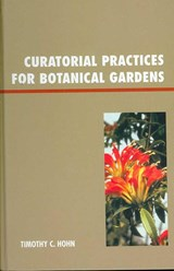 Curatorial Practices for Botanic Gardens | Timothy C. Hohn |