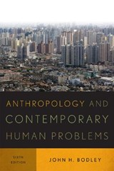 Anthropology and Contemporary Human Problems | John H. Bodley |