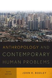 Anthropology and Contemporary Human Problems | John H Bodley |