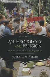Anthropology and Religion | Robert L. Winzeler |