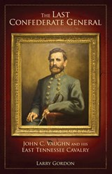 The Last Confederate General | Larry Gordon |