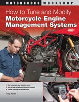 How to Tune and Modify Motorcycle Engine Management Systems | Tracy Martin |