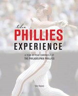 The Phillies Experience | Tyler Kepner |