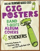 How to Create Your Own Gig Posters, Band T-Shirts, Album Covers & Stickers | Ruthann Godollei |