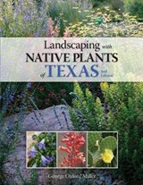 Landscaping with Native Plants of Texas - 2nd Edition | George Oxford Miller |