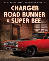 Charger, Road Runner & Super Bee | James Manning Michels |