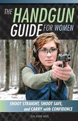 The Handgun Guide for Women | Tara Dixon Engel |